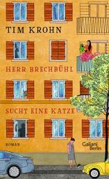 """Herr Brechbühl sucht eine Katze - Ein Band der Serie """"Menschliche Regungen"""""""