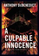 Anthony De Benedict: A Culpable Innocence