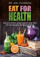 Joel Fuhrman: Eat for Health ★★★★★