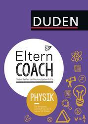 Elterncoach Physik - Sicher helfen bei Hausaufgaben & Co.