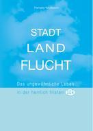 Renate Wullstein: Stadt Land Flucht