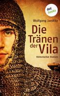 Wolfgang Jaedtke: Die Tränen der Vila ★★★★
