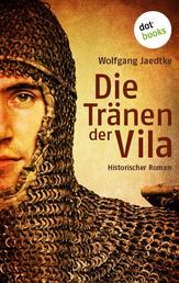 Die Tränen der Vila - Historischer Roman