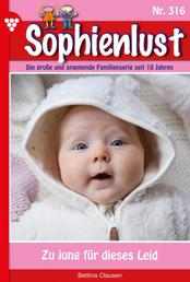 Sophienlust 316 – Familienroman - Zu jung für dieses Leid