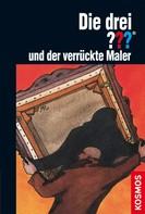 Brigitte Henkel-Waidhofer: Die drei ???, und der verrückte Maler (drei Fragezeichen) ★★★★★