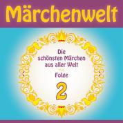 Märchenwelt – Die schönsten Märchen aus aller Welt. Folge 2 - Weltmärchen aus Deutschland, Dänemark, Italien, Frankreich, Russland, Norwegen und dem Orient!
