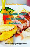 Sebastian Kemper: THE FLYING CHEFS Das Glutenfrei Kochbuch
