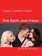 Gregory Shakelson-Oregon: Eine Nacht, zwei Frauen ★★★