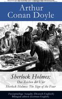 Arthur Conan Doyle: Sherlock Holmes: Das Zeichen der Vier / Sherlock Holmes: The Sign of the Four - Zweisprachige Ausgabe (Deutsch-Englisch) / Bilingual edition (German-English) ★★★★