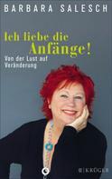 Barbara Salesch: Ich liebe die Anfänge!