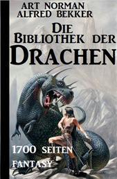 Die Bibliothek der Drachen: 1700 Seiten Fantasy