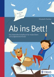 Ab ins Bett! - Das liebevolle Schlafbuch für müde Eltern und aufgeweckte Kinder