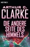 Arthur C. Clarke: Die andere Seite des Himmels ★★★★