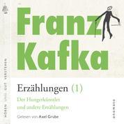 Franz Kafka _ Erzählungen (1) - 14 Erzählungen - Vor dem Gesetz, Ein Traum, Auf der Galerie, Das Schweigen der Sirenen, Ein Hungerkünstler, Von den Gleichnissen und andere.