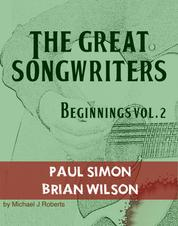 The Great Songwriters - Beginnings Vol 2 - Paul Simon and Brian Wilson