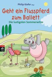 Geht ein Flusspferd zum Ballett - Die lustigsten Sommerwitze