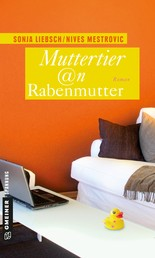 Muttertier @n Rabenmutter - Roman