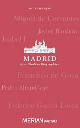 Madrid. Eine Stadt in Biographien - MERIAN porträts