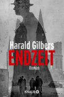 Harald Gilbers: Endzeit ★★★★★