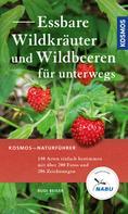 Rudi Beiser: Essbare Wildkräuter und Wildbeeren für unterwegs