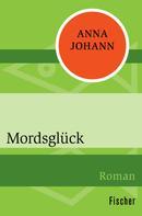Anna Johann: Mordsglück