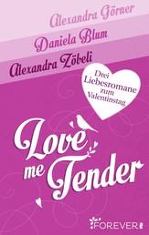 Love Me Tender - Drei Liebesromane zum Valentinstag