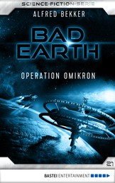 Bad Earth 21 - Science-Fiction-Serie - Operation Omikron