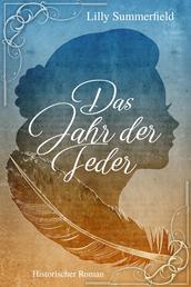 Das Jahr der Feder - Historischer Liebesroman