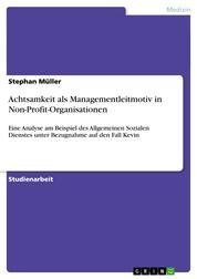 Achtsamkeit als Managementleitmotiv in Non-Profit-Organisationen - Eine Analyse am Beispiel des Allgemeinen Sozialen Dienstes unter Bezugnahme auf den Fall Kevin