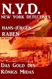 Das Gold des Königs Midas: N. Y. D. - New York Detectives