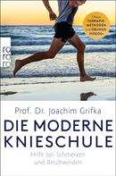 Prof. Dr. Joachim Grifka: Die moderne Knieschule