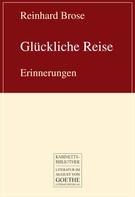 Reinhard Brose: Glückliche Reise