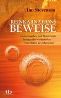 Ian Stevenson: Reinkarnationsbeweise: Geburtsnarben und Muttermale belegen die wiederholten Erdenleben des Menschen