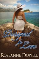Roseanne Dowell: Designed For Love