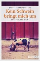 Michael Bresser: Kein Schwein bringt mich um ★★★★