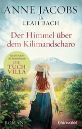 Der Himmel über dem Kilimandscharo - Roman