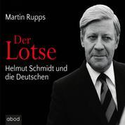 Der Lotse - Helmut Schmidt und die Deutschen