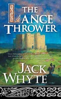 Jack Whyte: The Lance Thrower