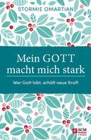 Stormie Omartian: Mein Gott macht mich stark ★★★★★