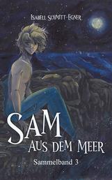 Sam aus dem Meer - Sammelband 3