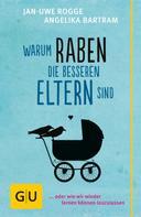 Jan-Uwe Rogge: Warum Raben die besseren Eltern sind ★★★