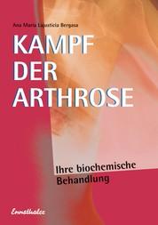 Kampf der Arthrose - Ihre biochemische Behandlung