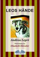 Andrea Lepri: Leos Hände