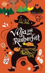 Vilja und das Räuberfest - Roman
