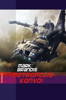 Mark Brandis: Mark Brandis - Metropolis-Konvoi ★★★★