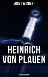 Heinrich von Plauen (Historischer Roman) - Eine Geschichte aus dem deutschen Osten
