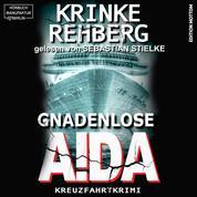 Gnadenlose AIDA - Frieda Olsen ermittelt, Band 1 (ungekürzt)