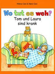 Wo tut es weh? - Tom und Laura sind krank