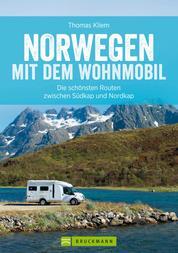 Norwegen mit dem Wohnmobil: Die schönsten Routen zwischen Südkap und Nordkap - Der Wohnmobil-Reiseführer mit Straßenatlas, GPS-Koordinaten zu Stellplätzen und Streckenleisten