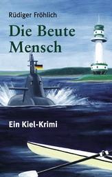 Die Beute Mensch - Ein Kiel-Krimi